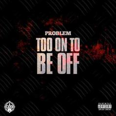 Problem - Too On To Be Off