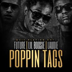 Future - Poppin Tags (Remix) Feat. Boosie Badazz & Laudie