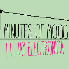 The New Royals - Minutes Of Moog Feat. Jay Electronica