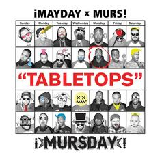 Murs - Tabletops Feat. ¡Mayday!