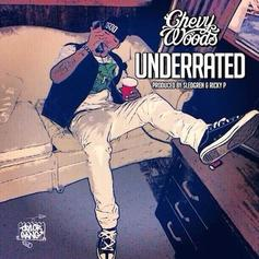 Chevy Woods - Underrated  (Prod. By Sledgren & Ricky P)