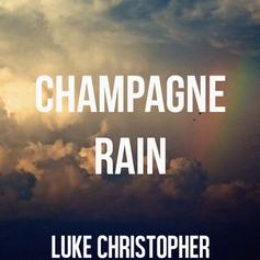Luke Christopher - Champagne Rain