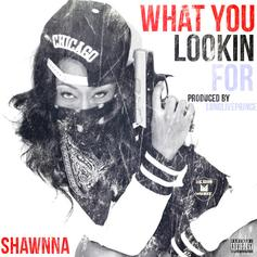 Shawnna - What You Lookin For