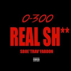 SBOE - 0-300 Real Shit (G-Unit Diss) Feat. Trav & Fabdon