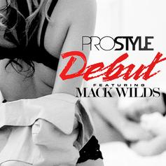 DJ Prostyle - Debut Feat. Mack Wilds