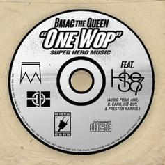 BMac The Queen - One Wop Feat. Audio Push, N.No, B.Carr, Hit-Boy & Preston Harris