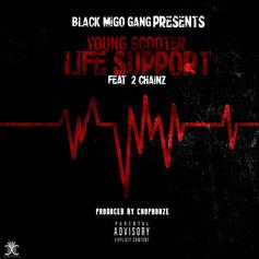 Young Scooter - Life Support  Feat. 2 Chainz