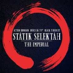 "Statik Selektah - The Imperial (CDQ) Feat. Action Bronson, Royce Da 5'9"" & Black Thought"
