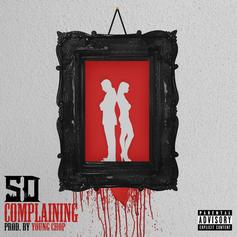 SD - Complaining  (Prod. By Young Chop)