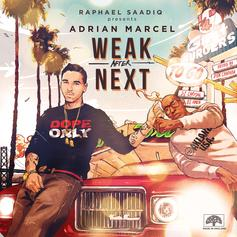 Adrian Marcel - Weak After Next