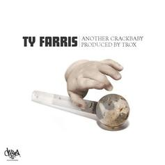 Ty Farris - Another Crackbaby