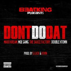 BeatKing - Don't Do Dat Feat. Maxo Kream, Moe Gang, The Sauce Factory & Double H-Town