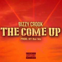 Bizzy Crook - The Come Up  (Prod. By Boi-1da)