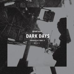 Bryant Dope - Dark Days