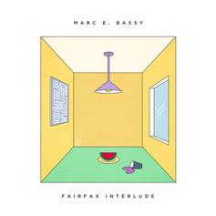 Marc E. Bassy - Fairfax Interlude