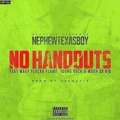 Young Buck - No Handouts  Feat. Nephew Texas Boy, Waka Flocka & Wooh Da Kid