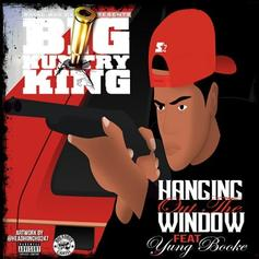 Big Kuntry King - Hangin' Out The Window Feat. Yung Booke
