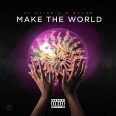 K-Major - Make The World Feat. DJ Spinz