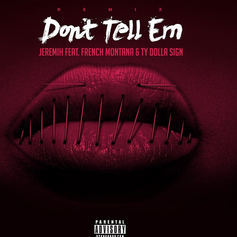 Jeremih - Don't Tell 'Em (Remix) Feat. Ty Dolla $ign & French Montana
