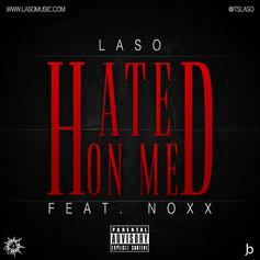 Laso - Hated On Me Feat. Noxx