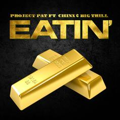 Project Pat - Eatin' Feat. Chinx & Big Trill
