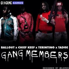 Ballout - Gang Members Feat. Chief Keef, Tadoe & Terintino