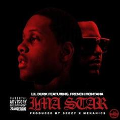 Lil Durk - I'm A Star Feat. French Montana