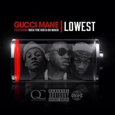 Gucci Mane - Lowest Feat. Rich The Kid & OG Maco