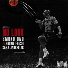 Smoko Ono - No Look Feat. Rockie Fresh, Saba & Jarred AG