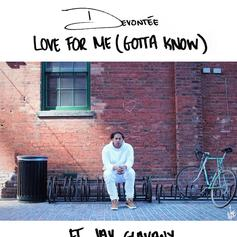 Devontée - Love For Me (Gotta Know) Feat. Jay Glavany