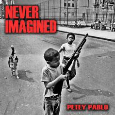 Petey Pablo - Never Imagined
