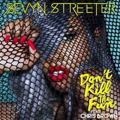 Sevyn Streeter - Don't Kill The Fun Feat. Chris Brown