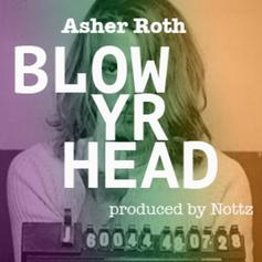 Asher Roth - Blow Yr Head