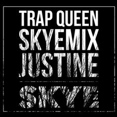 Justine Skye - Trap Queen (Freestyle)