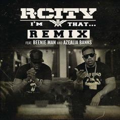 Rock City - I'm That... (Remix) Feat. Beenie Man & Azealia Banks