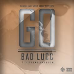 Bad Lucc - Go Feat. Problem