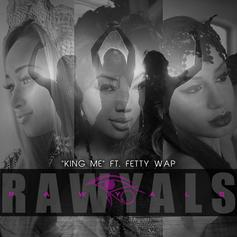 Rawyals - King Me Feat. Fetty Wap