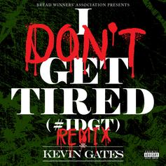 Kevin Gates - I Don't Get Tired (Remix)