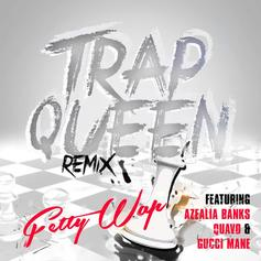 Fetty Wap - Trap Queen (UK Remix) Feat. Azealia Banks, Quavo & Gucci Mane