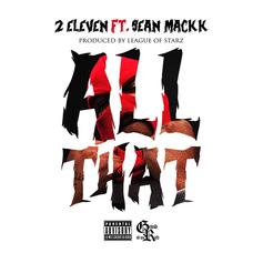 2Eleven - All That Feat. Sean Mack