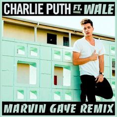 Charlie Puth - Marvin Gaye (Remix) Feat. Wale
