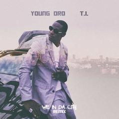 Young Dro - We In Da City (Remix) Feat. T.I.