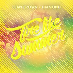 Sean Brown - Fire Like Summer Feat. Diamond