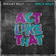 Bridget Kelly - Act Like That Feat. Mack Wilds