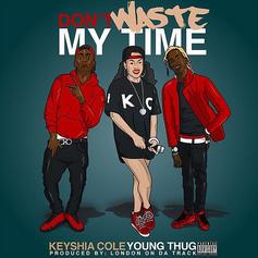 Keyshia Cole - Don't Waste My Time Feat. Young Thug (Prod. By London On Da Track)