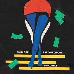 Amir Obe - Truth For You Feat. PartyNextDoor