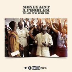 Diddy - Money Ain't A Problem (Remix) Feat. French Montana & Chinx