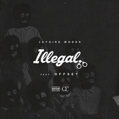 Jayaire Woods - Illegal Feat. Offset