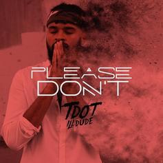 Tdot illdude - Please Don't
