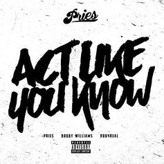 Pries - Act Like You Know